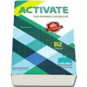 Activate Your Grammar & Vocabulary for B2: Student s book - Alexandra Green