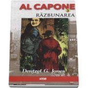 Al Capone, volumul 3 - Razbunarea - Dentzel G. Jones