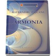 Armonia, volumul I de Alexandru Pascanu