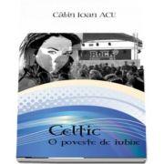 Celtic. O poveste de iubire - Calin Ioan Acu