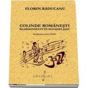 Colinde romanesti rearmonizate in maniera de Jazz. Aranjament pentru pian de Florin Raducanu