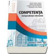 Competenta. Jurisprudenta relevanta, Irinel Andrei Axente, Universul Juridic