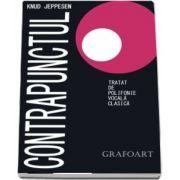 Contrapunctul. Tratat de polifonie vocala clasica de Knud Jeppesen
