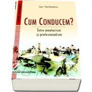 Cum conducem? Intre amatorism si profesionalism de, autor Ion Verboncu