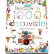 Descoperim 1000 de cuvinte - Imagini pentru cei mici! (Larousse)