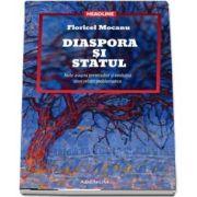 Diaspora și statul. Note asupra premiselor și evoluției unei relații problematice de Floricel Mocanu