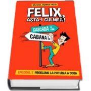 Felix, asta-i culmea! Volumul II de Razvan Franco Nitoi