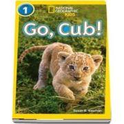 Go, Cub! - Susan B. Neuman