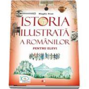 Istoria ilustrata a romanilor pentru elevi de Magda Stan
