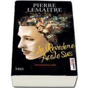 La revedere acolo sus de Pierre Lemaitre (Premiul Goncourt 2013)