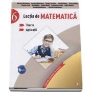 Lectia de matematica, auxiliar pentru clasa a VI-a. Teorie si aplicatii de Adriana Romanov