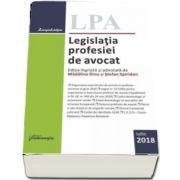 Legislatia profesiei de avocat. Editie ingrijita si adnotata de Madalina Dinu si Stefan Spiridon. Editia 19, actualizata Iulie 2018