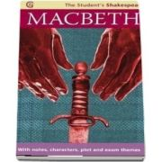 Macbeth - The Student s Shakespeare: With Notes, Characters, Plot and Exam Themes - William Shakespeare