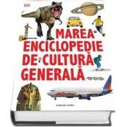 Marea enciclopedie de cultura generala. Editie cu coperti cartonate