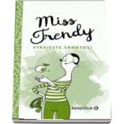 Miss Trendy. Traieste sanatos