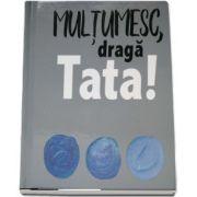 Multumesc, draga TATA! (coperti cartonate)