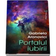 Portalul iubirii de Gabriela Aronovici
