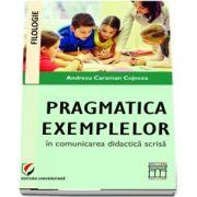 Pragmatica exemplelor in comunicarea didactica scrisa de Andreea Caraman Cojocea