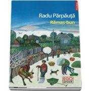 Rămas bun - Radu Parpauta