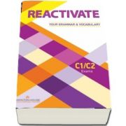 Reactivate Your Grammar & Vocabulary for C1/C2: Student's book - Alexandra Green