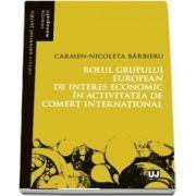 Rolul grupului european de interes economic in activitatea de comert international de Carmen Nicoleta Barbieru