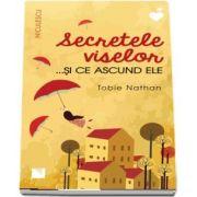 Secretele viselor... si ce ascund ele de Tobie Nathan
