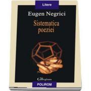 Sistematica poeziei - Eugen Negrici