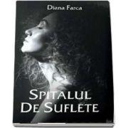 Spitalul de suflete de autor Diana Farca
