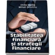 Stabilitatea financiara si strategii financiare - Otilia Manta