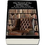 The Hound of the Baskervilles and The Valley of Fear de Arthur Conan Doyle