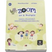 Zoom sur la Roumanie. Limba franceza, caiet de activitati pentru clasa a II-a - Elena Raisa Vlad