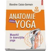 Anatomie pentru yoga - Traducere de Cezar Petrilă
