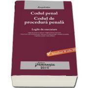 Codul penal. Codul de procedura penala. Legile de executare, actualizat 30 iulie 2018