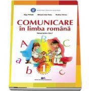 Comunicare in limba romana, manual pentru clasa I - Autori: Olga Piriala, Mihaela Ada Radu, Rodica Chiran