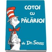 Cotoi cu palarioi - Dr. Seuss