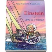 Einstein si arta de a naviga. O explorare a leadershipului modern - Anne de Graaf