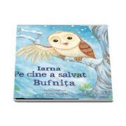 Iarna. Pe cine a salvat Bufnita - Anita Loughrey