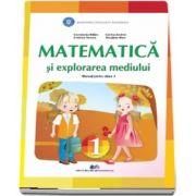 Matematica si explorarea mediului, manual pentru clasa I - Autori: Constanta Balan, Cristina Voinea, Corina Andrei, Nicoleta Stan