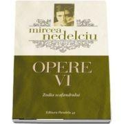Opere VI. Zodia scafandrului de Mircea Nedelciu