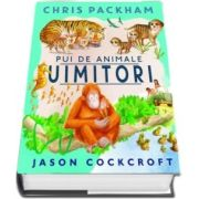 Pui de animale uimitori - Chris Packham