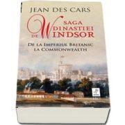 Saga dinastiei de Windsor - Jean Des Cars