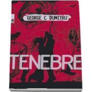 Tenebre - George C Dumitru