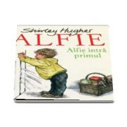 Alfie intra primul de Shirley Hughes