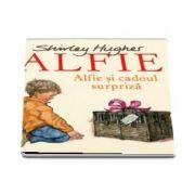 Alfie si cadoul surpriza de Shirley Hughes
