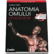 Anatomia omului - Atlas scolar (Editie revizuita) - Florica Tibea