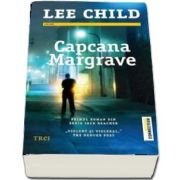 Capcana Margrave. Primul roman din seria Jack Reacher - Lee Child