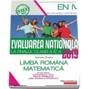 Manuela Dinescu - Evaluarea Nationala 2019 la finalul clasei a IV-a - 20 de teste, dupa modelul M. E. N. pentru probele de Limba Romana si Matematica (Editia a 5-a)