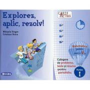 Explorez, aplic, rezolv! Matematica pentru clasa a V-a, Partea I - Culegere de probleme, teste si resurse pentru portofoliu
