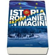 Istoria Romaniei in imagini - Teodora Stanciu