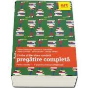 Limba si literatura romana, PREGATIRE COMPLETA, pentru clasele a VII-a si a VIII-a si pentru evaluarea nationala - Elena Carstocea